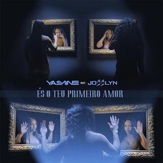 Yasmine Feat. Josslyn - És o Teu Primeiro Amor (2018)