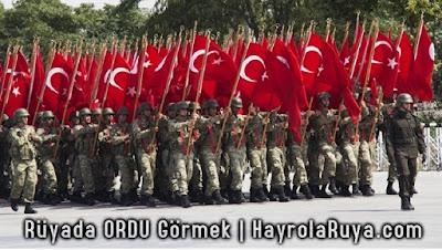 ordu-ruyada-gormek-nedir-ne-anlama-gelir-dini-ruya-tabiri-tabirleri-kitabi-hayrolaruya.com