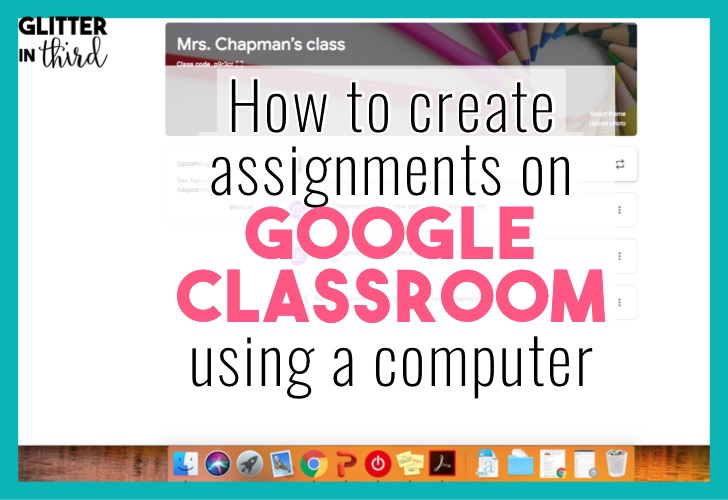 How to create assignments in Google Classroom using a computer