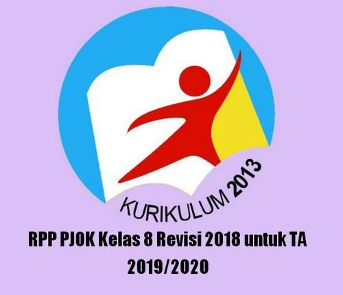 Rencana Pelaksanaan Pembelajaran tidak asing lagi bagi bapak dan Ibu terutama jika membua RPP PJOK Kelas 8 Revisi 2018 untuk TA 2019/2020