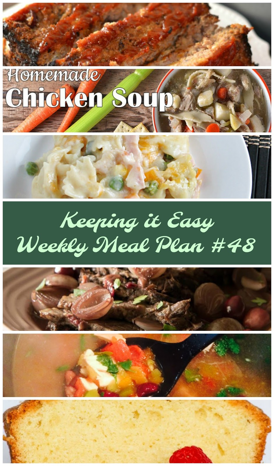 Easy Weekly Meal Plan #48 from My Fearless Kitchen. This week's meal plan includes Spinach & Tomato Veggie Omelet, Cranberry Meatloaf, Easy Homemade Chicken Soup, Creamy Turkey & Noodles, Cranberry Orange-Braised Instant Pot Beef Brisket, Green Chili & Chicken Soup, and Butter Pound Cake.