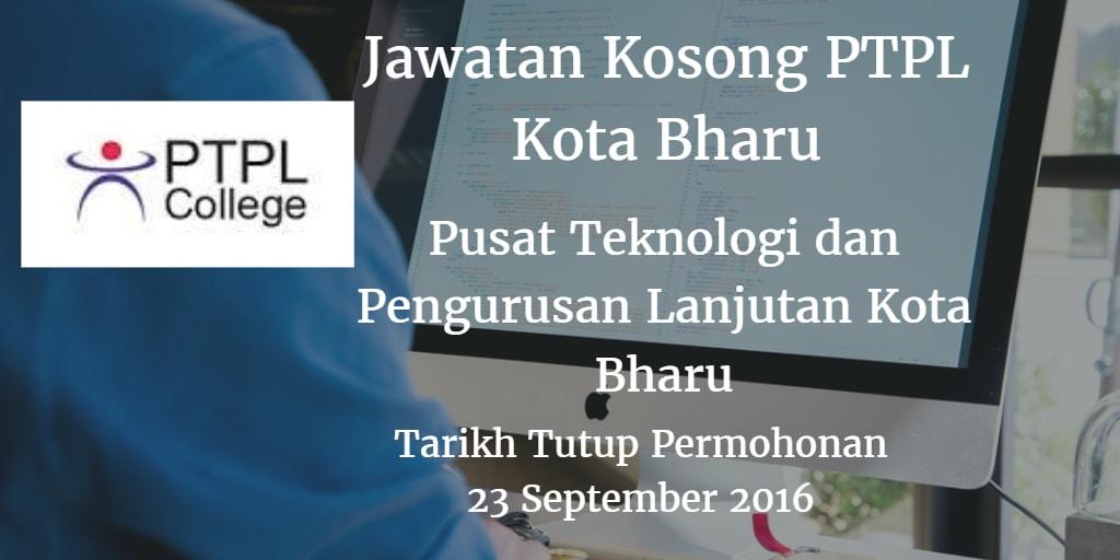 Jawatan Kosong PTPL Kota Bharu 23 September 2016