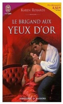 http://lachroniquedespassions.blogspot.fr/2014/07/le-brigand-aux-yeux-dor-karen-robards.html
