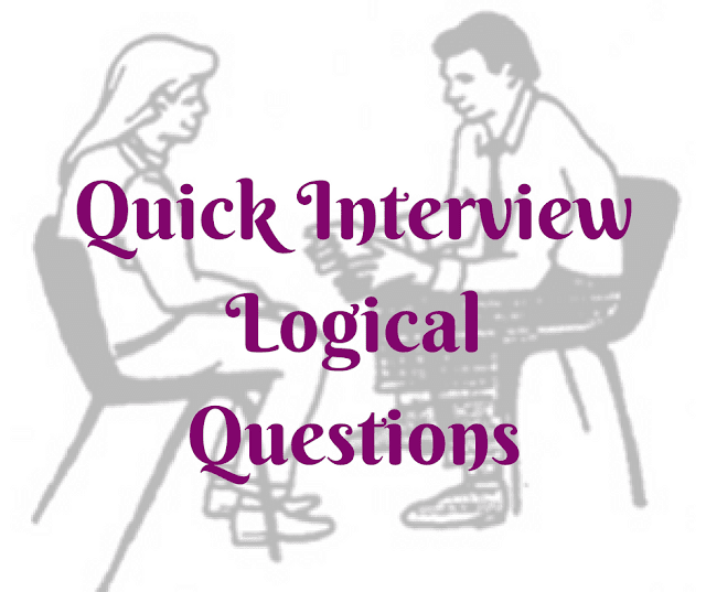 Quick Interview Logical Questions with Answers