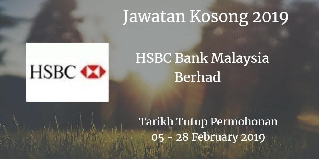 Jawatan Kosong HSBC Bank Malaysia Berhad 05 - 28 February 2019