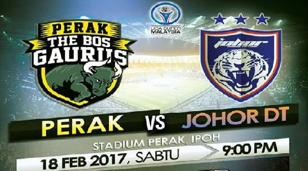 live streaming Keputusan Perak Vs JDT Liga Super 18 februari 2017