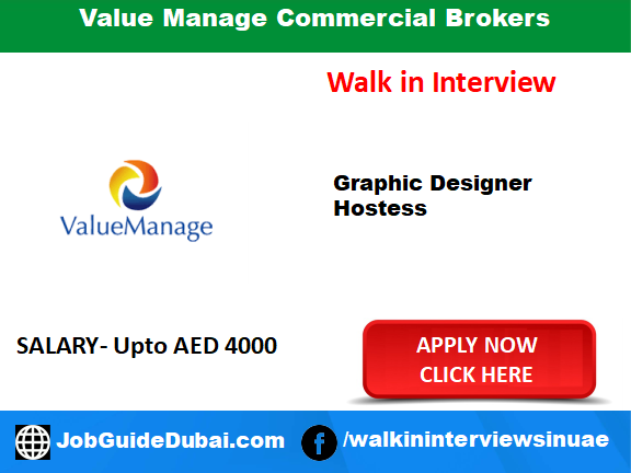 Walk in job in dubai at value mange commercial brokers for graphic designer and hostess