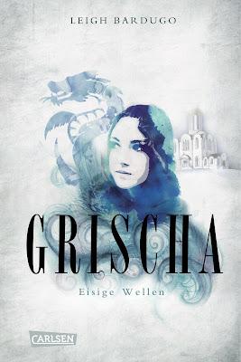 """""""Grischa - Eisige Wellen"""" von Leigh Bardugo, Jugendbuch, Fantasy"""