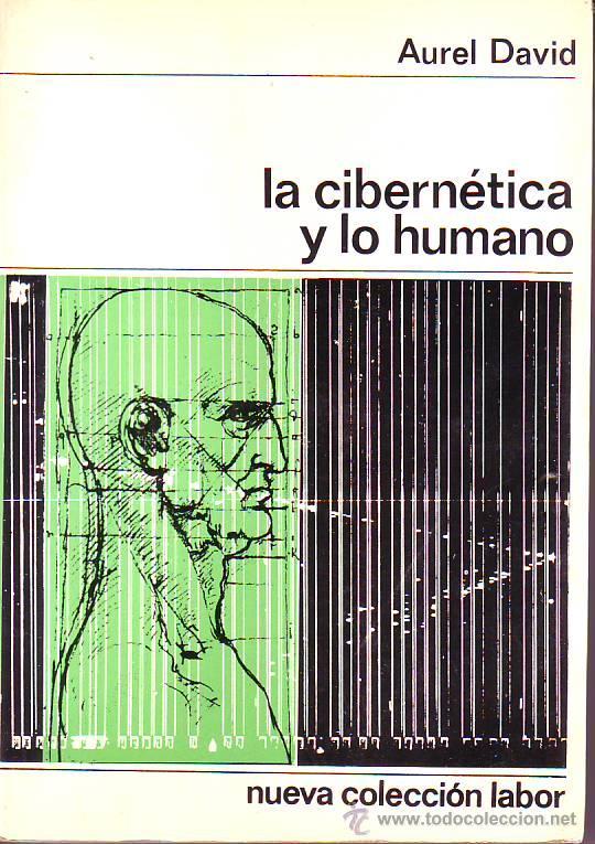 La cibernética y lo humano – David Aurel