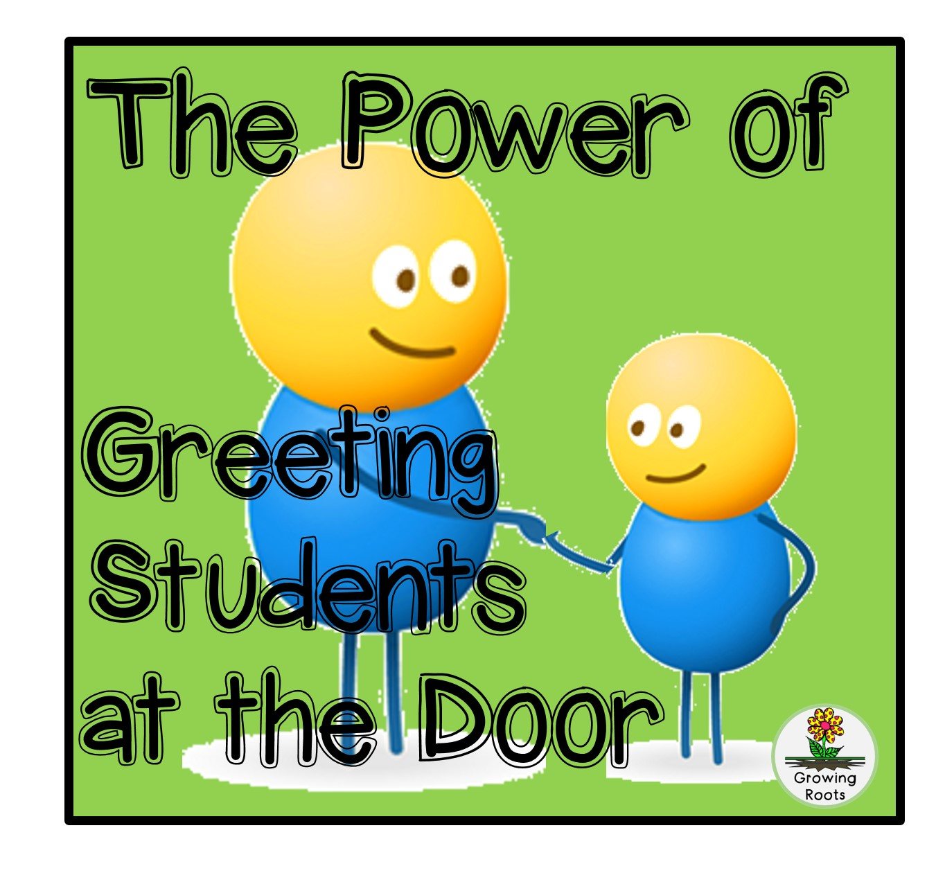 Growing roots the power of greeting students at the door m4hsunfo