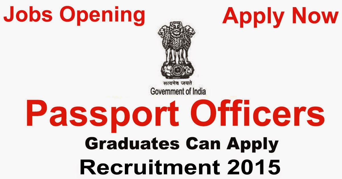 Passport Officers Recruitment 2015
