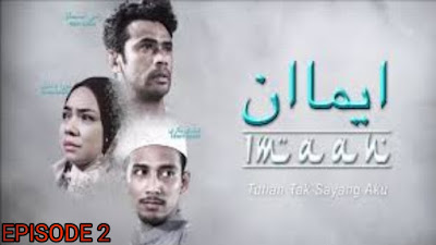 Tonton Drama Imaan Episod 2