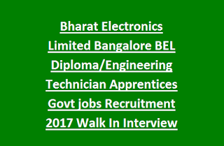 Bharat Electronics Limited Bangalore BEL Diploma, Engineering Technician Apprentices Govt jobs Recruitment 2017 Walk In Interview