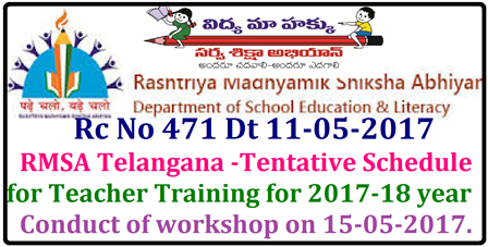 Rc No 471 RMSA Telangana -Tentative Schedule for Teacher Training for the year 2017-18 Conduct of workshop on 15-05-2017. The Commissioner and Director of School Education, Telangana, Hyderabad is pleased to depute the following Officials for one day workshop on 15th may 2017 for finalization of RMSA Training schedule for the year 2017-18 based on RMSA, PAB approvals Therefore to finalize Teacher Training Schedule few officials from different districts have been asked to attend the one day workshop at RMSA,TS Telangana./2017/05/rc-no-471-TS-rmsa-telangana-tentative-schedule-for-teacher-training-2017-18-conduct-of-workshop.html