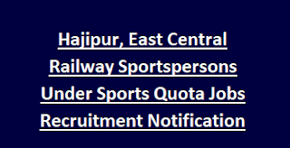 Hajipur, East Central Railway Sportspersons Under Sports Quota Jobs Recruitment Notification 2017