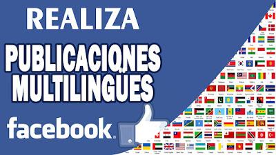 ¿Como compartir publicaciones en varios idiomas en facebook?