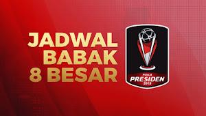 Ini Jadwal Babak 8 Besar Piala Presiden 2019