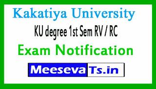 Kakatiya University KU degree 1st Sem RV / RC Exam Notification 2017