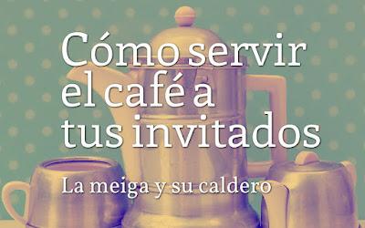 Cómo servir el café a tus invitados