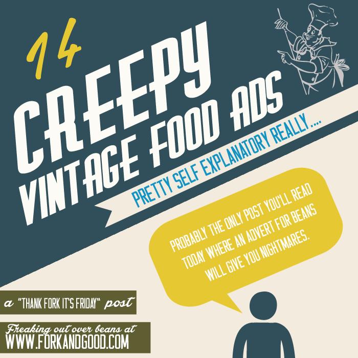 Creepy vintage food adverts - Fork and Good