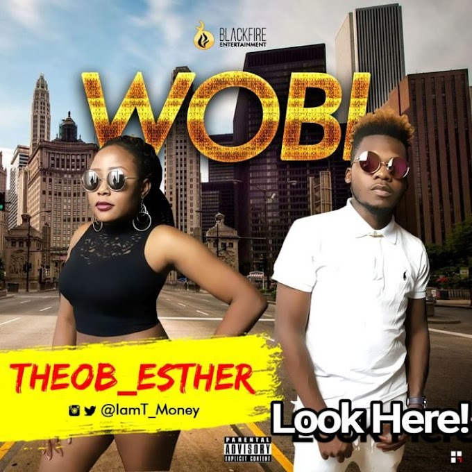 Download Mp3::Theob_Esther ::Wobi @t_money @theob_esther
