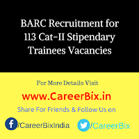 BARC Recruitment for 113 Cat-II Stipendary Trainees Vacancies
