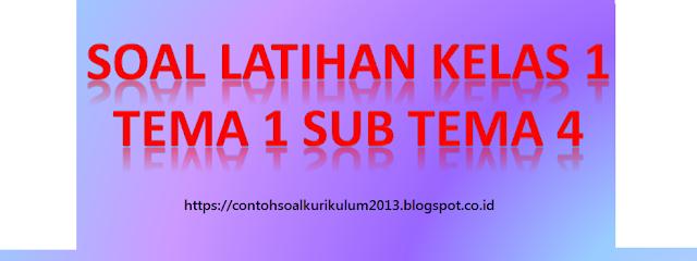 Soal Tematik Kelas 1 Tema 1 Subtema 4  Contoh Soal Kurikulum 2013