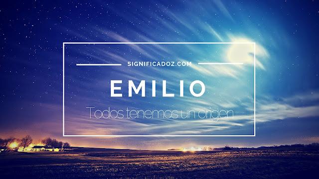 Significado y origen del Nombre Emilio ¿Que Significa?