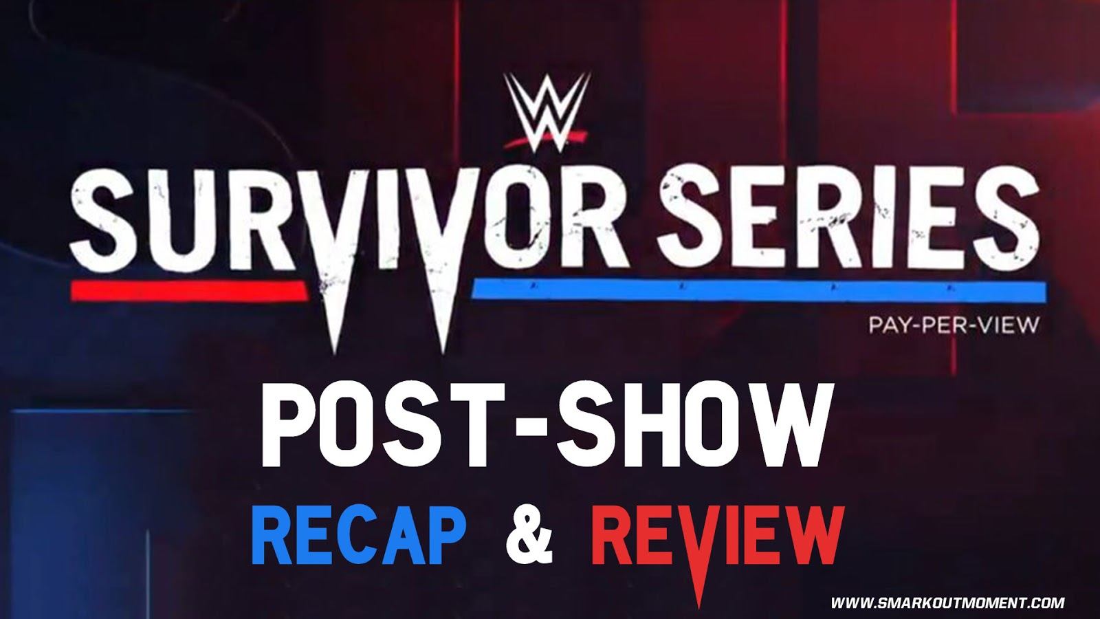 WWE SURVIVOR SERIES 2017 Recap and Review Podcast
