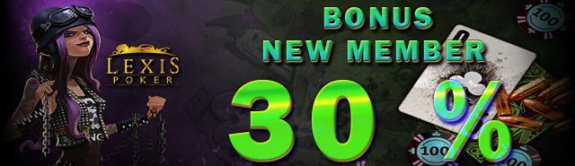 Promo Bonus Member Baru 30 % - Lexispoker