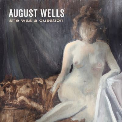 she was a question August Wells