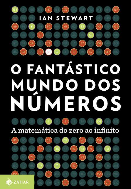 O fantástico mundo dos números A matemática do zero ao infinito - Ian Stewart