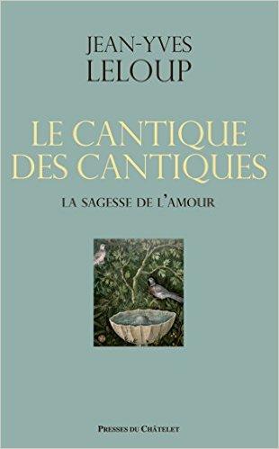 Le Cantique Des Cantiques Explication : cantique, cantiques, explication, Lectures, D'OpheChups:, Cantique, Cantiques, Jean-Yves, Leloup