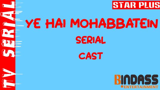 Ye-Hai-Mohabbatein-serial-cast