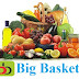 What Is Big Basket How To Buy Grocery Online
