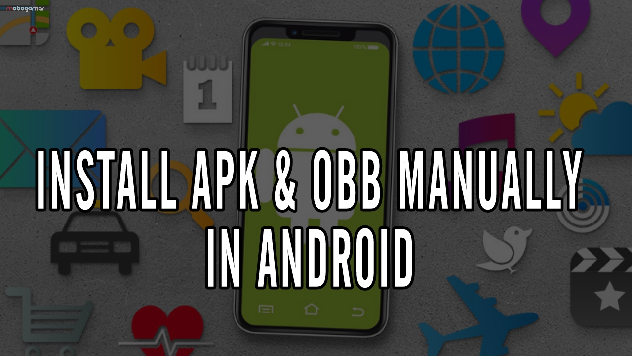 How to Install APK & OBB Manually in Your Android Phone