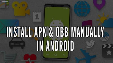 How to Install APK & OBB Manually in Your Android Phone ?