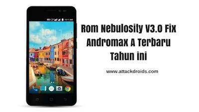 Rom Nebulosity V3.0 Fix Andromax A Terbaru Tahun ini