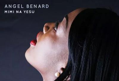 Download Audio | Angel Benard - Mi na Yesu