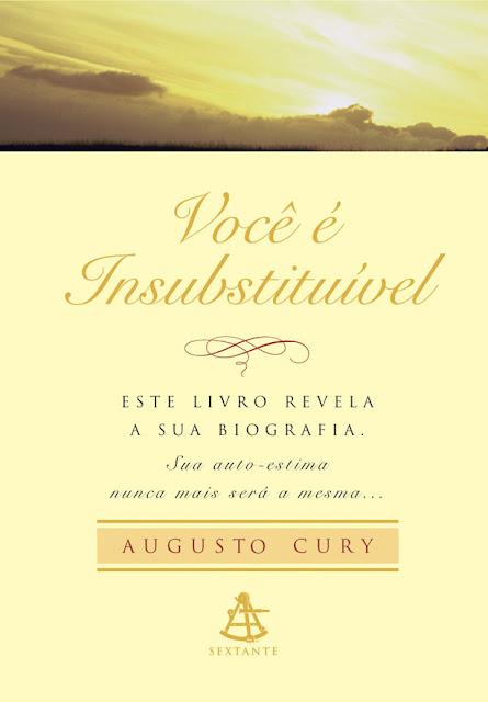 Você é Insubstituível Augusto Cury