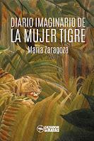 """Portada del libro """"Diario imaginario de la mujer tigre"""", de María Zaragoza"""