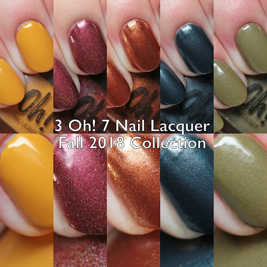 3 Oh! 7 Nail Lacquer Fall 2018 Collection Swatches and Review