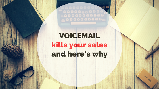 Voicemails Kills Your Sales