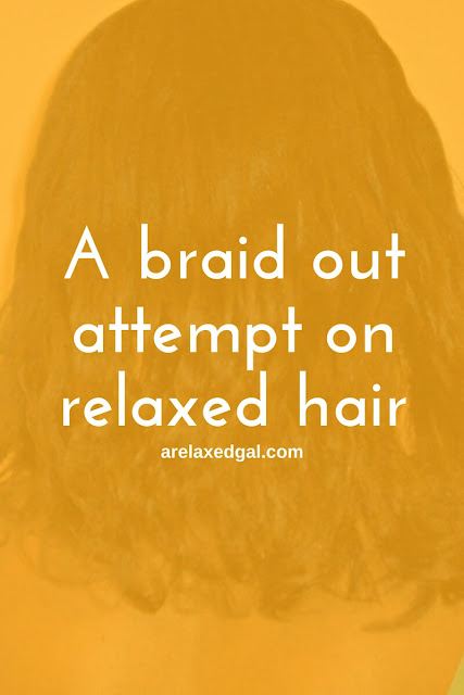See the results of a braid out on relaxed hair. | arelaxedgal.com