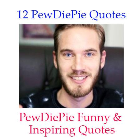 12 PewDiePie Quotes. PewDiePie (Felix Kjellberg) Funny And ...