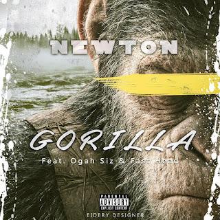 Newton Feat. Ogah Siz & Fast Head - GORILLA
