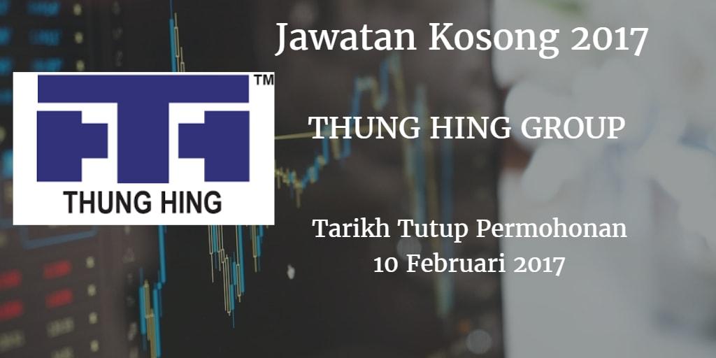 Jawatan Kosong THUNG HING GROUP 10 Februari 2017