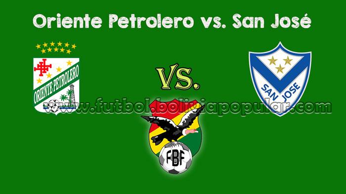 Oriente Petrolero vs. San José - Torneo Clausura 2018