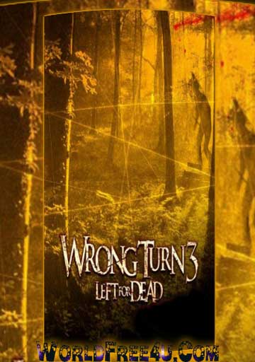 Poster Of Hollywood Film Wrong Turn 3 (2009) In 300MB Compressed Size PC Movie Free Download At worldfree4u.com