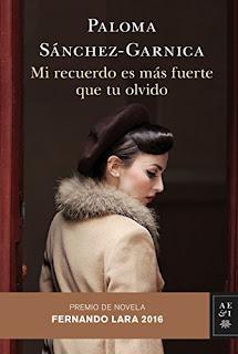 """""""Mi recuerdo es más fuerte que tu olvido"""" - Paloma Sánchez-Garnica"""